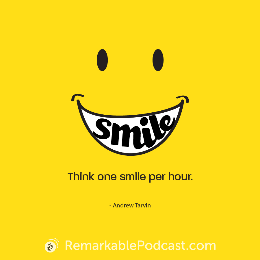 Think one smile per hour.