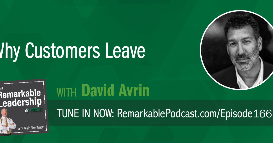 Today's mindset is different. Today everyone is good or the online reviews would drive them out of business. So, it's not enough to have quality, care, or compassion. Your competitive advantage will be how you deliver your product better, faster, or more convenient. David Avrin is the author of  Why Customers Leave (and how to win them back). David and Kevin discuss the book and how it illuminates some of the blind spots we have in how we work with customers. Leaders miss some things and there are unintentional consequences. They need to step back and ask some hard questions from the customers perspective.