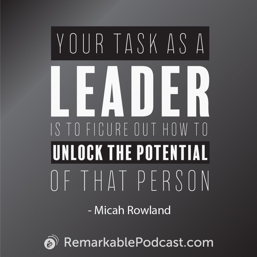 Quote image: Your task as a leader is to figure out how to unlock the potential of that person.