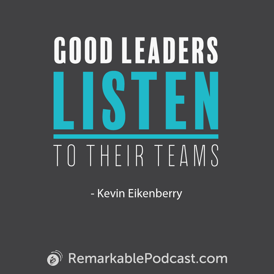 Quote Image: Good leaders listen to their teams.